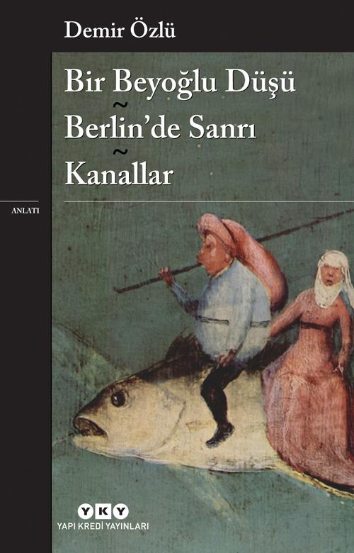 Bir Beyoğlu Düşü - Berlin'de Sanrı - Kanallar