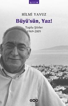 Büyü'sün, Yaz! - Toplu Şiirler 1969-2005