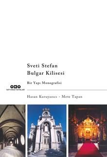 Sveti Stefan Bulgar Kilisesi - Bir Yapı Monografisi