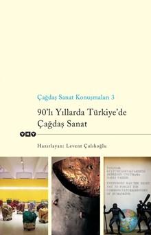 Çağdaş Sanat Konuşmaları 3 - 90'lı Yıllarda Türkiye'de Çağdaş Sanat