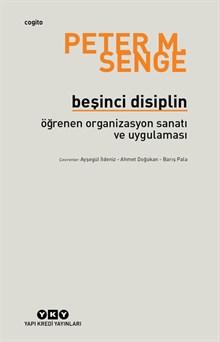 Beşinci Disiplin - öğrenen organizsayon sanatı ve uygulaması