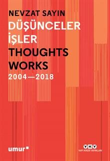 Düşünceler / İşler - Thoughts / Works