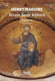 Bizans Saray Kültürü 829-1204