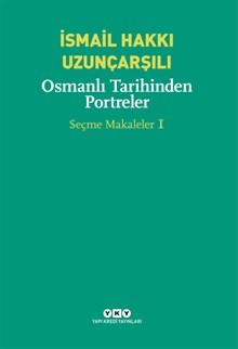Osmanlı Tarihinden Portreler - Seçme Makaleler 1