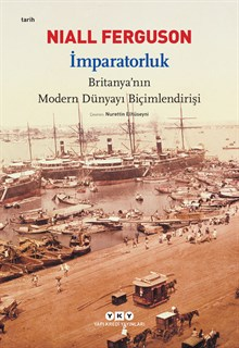 İmparatorluk - Britanya'nın Modern Dünyayı Biçimlendirişi