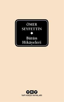 Bütün Hikâyeleri - Ömer Seyfettin
