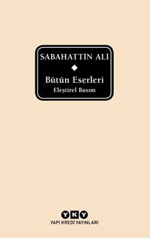 Bütün Eserleri - Eleştirel Basım - Sabahattin Ali