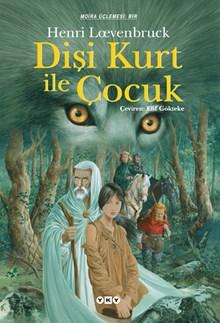 Dişi Kurt ile Çocuk - Moïra üçlemesi - I. Kitap