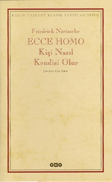Ecce Homo / Kişi Nasıl Kendisi Olur