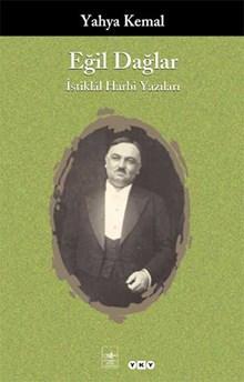Eğil Dağlar- İstiklâl Harbi Yazıları