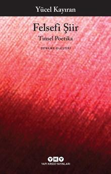 Felsefi Şiir - Tinsel Poetika