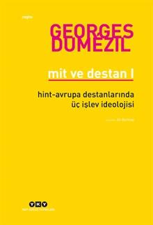 Mit ve Destan I - Hint-Avrupa Halklarının Destanlarında Üç İşlev İdeolojisi