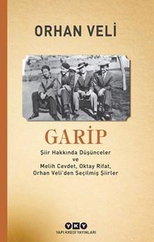 Garip - Şiir Hakkında Düşünceler ve Melih Cevdet Anday, Oktay Rifat, Orhan Veli'den Seçilmiş Şiirler