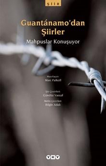 Guantánamo'dan Şiirler - Mahpuslar Konuşuyor