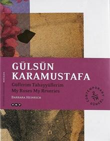 Gülsün Karamustafa - Güllerim Tahayyüllerim