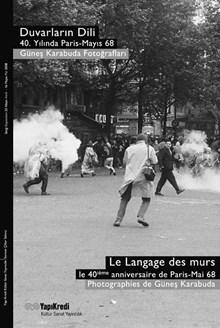 Duvarların Dili, 40. Yılında Paris-Mayıs 68 / Güneş Karabuda Fotoğrafları
