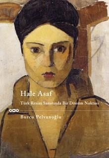 Hale Asaf - Türk Resminde Bir Dönüm Noktası