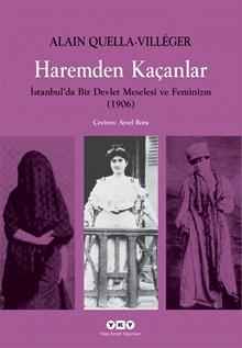 Haremden Kaçanlar - İstanbul'da Bir Devlet Meselesi ve Feminizm (1906)