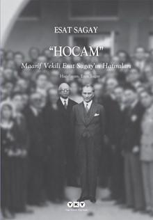 Hocam - Maarif Vekili Esat Sagay'ın Hatıraları