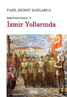 İzmir Yollarında - Bağımsızlık Savaşı - 5