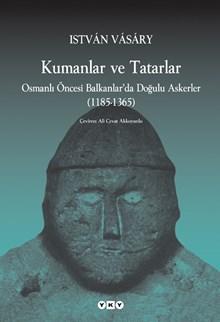 Kumanlar ve Tatarlar - Osmanlı Öncesi Balkanlar'da Doğulu Askerler (1185-1365)