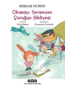 Okumayı Sevmeyen Çocuğun Hikâyesi