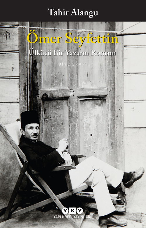 Ömer Seyfettin - Ülkücü Bir Yazarın Romanı