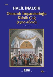 Osmanlı İmparatorluğu Klâsik Çağ (1300 - 1600)