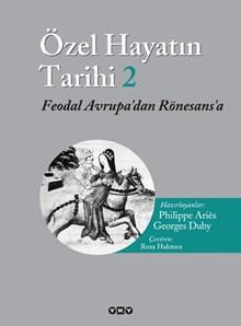 Özel Hayatın Tarihi 2 / Feodal Avrupa'dan Rönesans'a