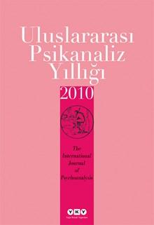 Uluslararası Psikanaliz Yıllığı 2010