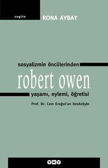 Sosyalizmin Öncülerinden Robert Owen Yaşamı, Eylemi, Öğretisi