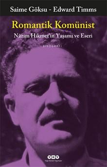 Romantik Komünist - Nâzım Hikmet'in Yaşamı ve Eseri