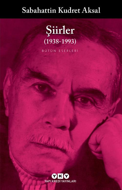 Şiirler (1938-1993) - Sabahattin Kudret Aksal / Bütün Eserleri