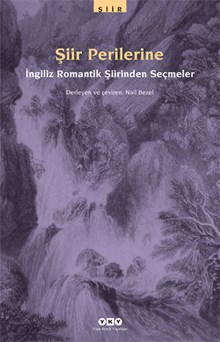 Şiir Perilerine - İngiliz Romantik Şiirinden Seçmeler