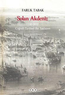 Solan Akdeniz 1550 - 1870, Coğrafi - Tarihsel Bir Yaklaşım