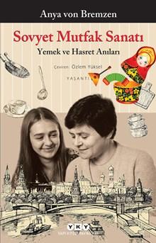 Sovyet Mutfak Sanatı - Yemek ve Hasret Anıları