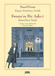 Swann'ın Bir Aşkı - I - Swann'ların Tarafı / Kayıp Zamanın İzinde
