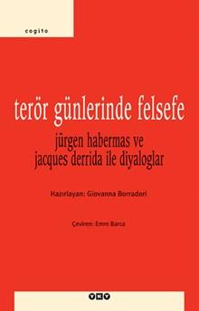 Terör Günlerinde Felsefe - Jürgen Habermas ve Jacques Derrida ile Diyaloglar