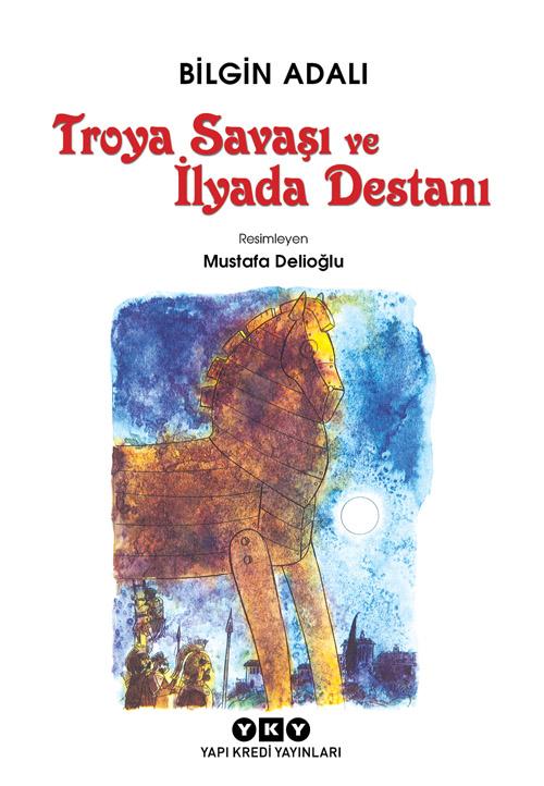 Troya Savaşı ve İlyada Destan