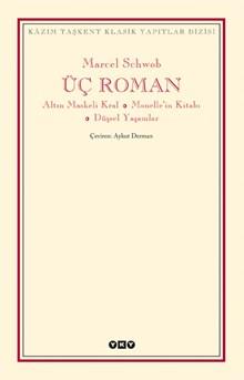 Üç Roman - Altın Maskeli Kral, Monelle'nin Kitabı, Düşsel Yaşamlar