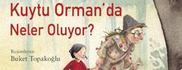 Kuytu Orman'da Neler Oluyor?