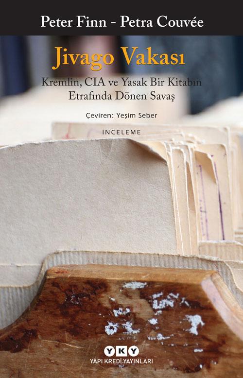 Jivago Vakası - Kremlin, CIA ve Yasak Bir Kitabın Etrafında Dönen Savaş