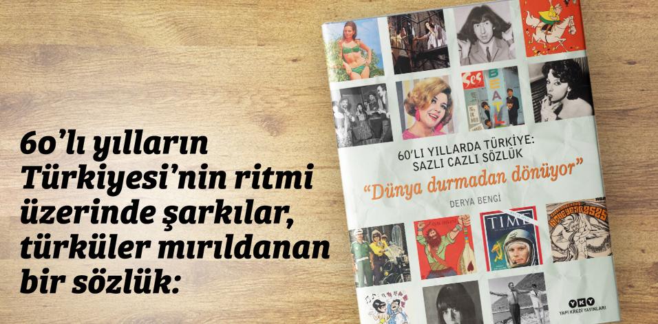 60'lı Yıllarda Türkiye: Sazlı Cazlı Sözlük