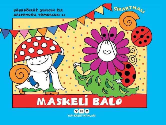 Uğurböceği Sevecen ile Salyangoz Tomurcuk 21 - Maskeli Balo