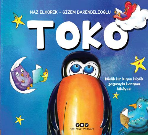 Toko - Küçük Bir Kuşun Büyük Gagasıyla Barışma Hikâyesi