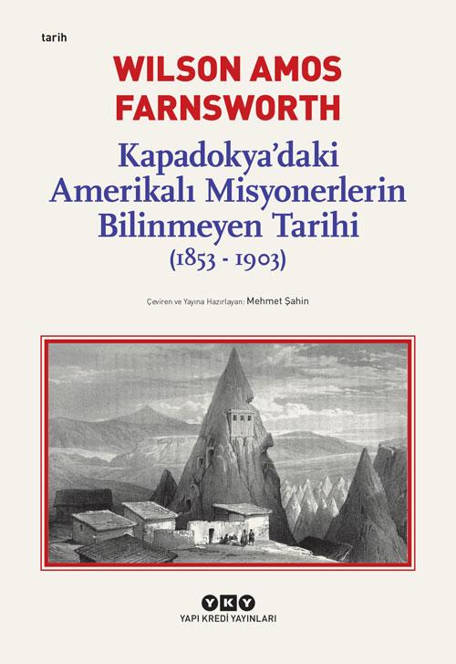 Kapadokya'daki Amerikalı Misyonerlerin Bilinmeyen Tarihi (1853-1903)