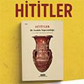 Şubat Ayı Kitabı: Hititler - Bir Anadolu İmparatorluğu