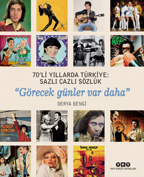 """70'li Yıllarda Türkiye: Sazlı Cazlı Sözlük - """"Görecek günler var daha"""""""