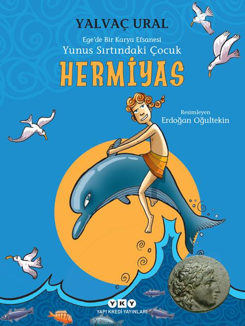 Hermiyas - Yunus Sırtındaki Çocuk - Ege'de Bir Karya Efsanesi