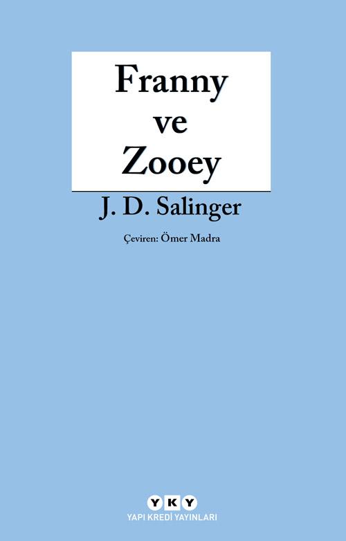 Franny ve Zooey, J.D. Salinger, Çeviri: Ömer Madra, Yapı Kredi Yayınları